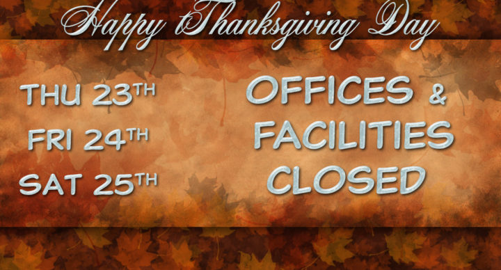 NOV. 23TH, 24TH AND 25TH OFFICES CLOSED