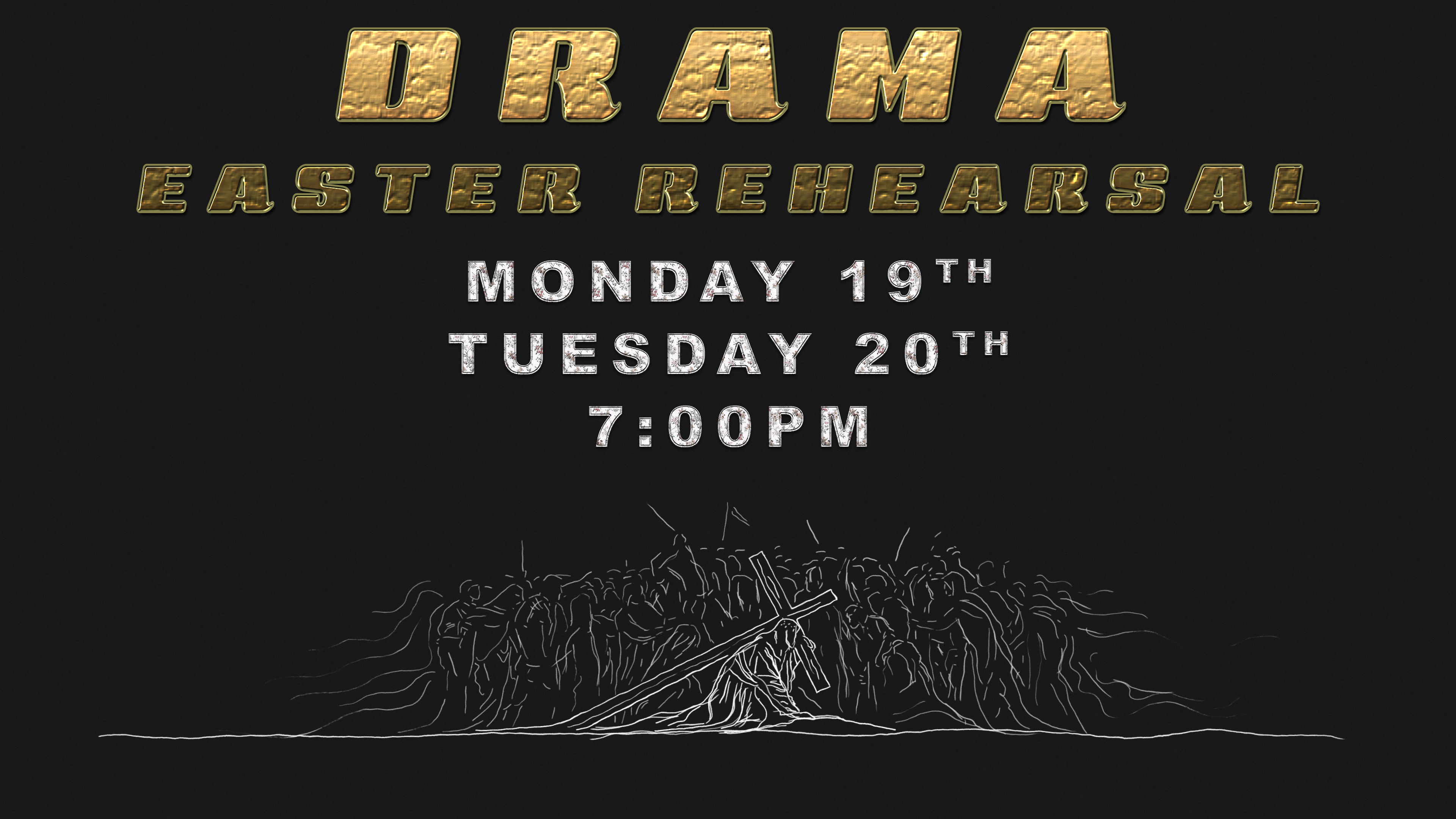 Drama Rehearsal March 19th & 20th