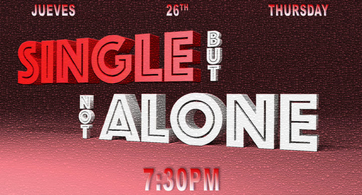Single But Not Alone Thr. 26th