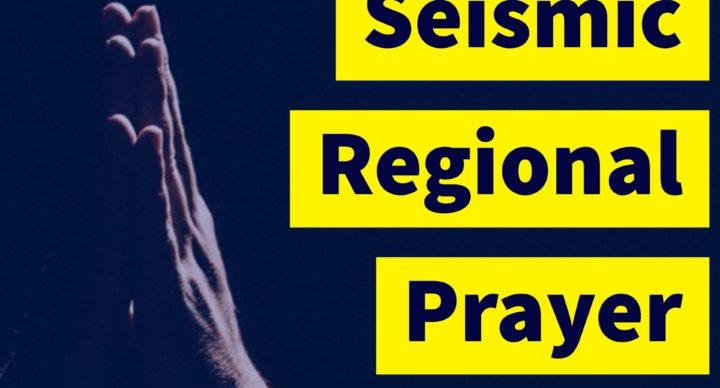 Seismic Regional Prayer