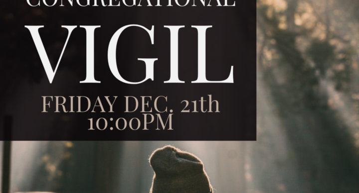 Vigil December 21th